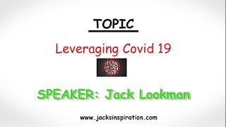 Leveraging Covid 19 - Corona Virus by Jack Lookman