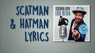 Scatman & Hatman Lyrics   Scatman John, Lou Bega