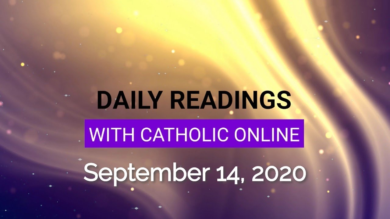 Catholic Daily Mass Reading Monday 14 September 2020