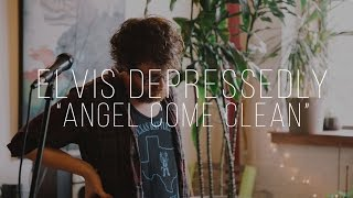 "Elvis Depressedly ""Angel Cum Clean"" / Out Of Town Films"