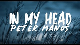Peter Manos   In My Head (Lyrics)