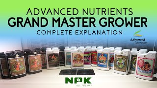 Advanced Nutrients Grand Master Grower - Complete Nutrient Line - Full Detailed Explanation