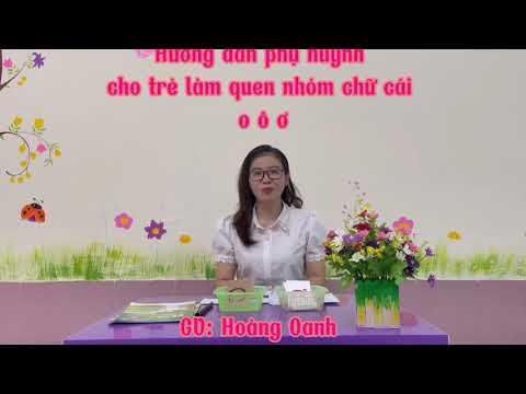 Hướng dẫn phụ huynh cho trẻ làm quen nhóm chữ cái O - Ô - Ơ. Trường MN Hoa Hồng, Đồng Hới.