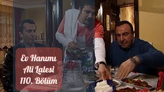 Arka Sokaklar - Ali Lalesi Ev Hanımı Olursa | 110. Bölüm