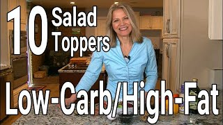 10 Best Low Carb, High-Fat Salad Toppers