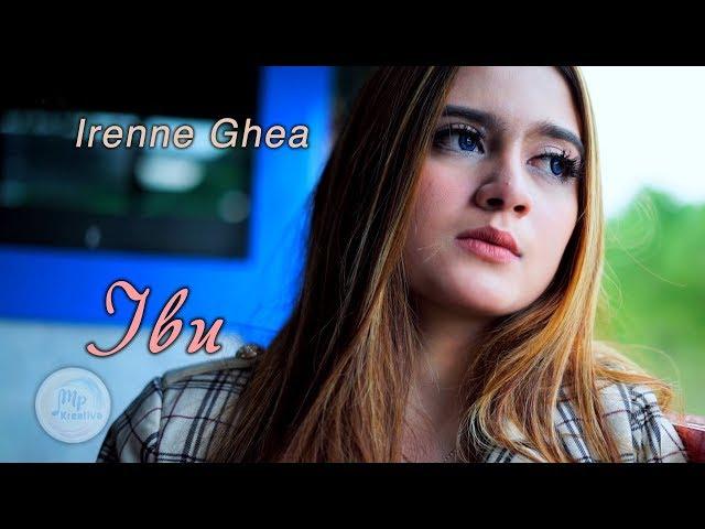 Irenne Ghea Ibu Official Music Video