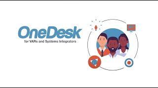 OneDesk for VARs and Systems Integrators