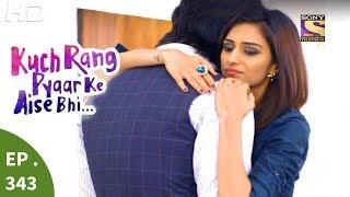 Kuch Rang Pyar Ke Aise Bhi - कुछ रंग प्यार के ऐसे भी - Ep 343 - 22nd June, 2017