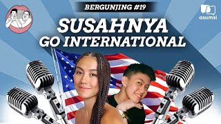 Bergunjing: Susahnya Go International
