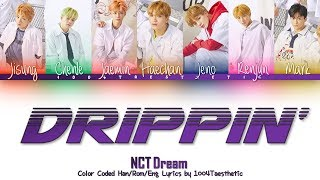 NCT DREAM (엔씨티 드림) - Drippin' (드리핑) Color Coded Han/Rom/Eng Lyrics