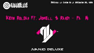 Kevin Roldan Ft. Jowell & Randy   Pa' Mi (Double Beats) Extended
