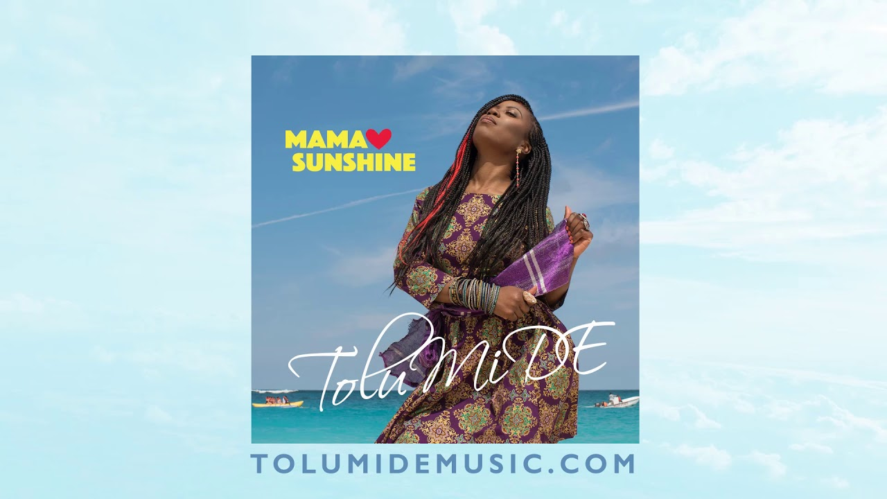 TolumiDE – Mama Sunshine