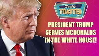 PRESIDENT TRUMP SERVES MCDONALDS IN THE WHITE HOUSE - YES, IT LOOKS BAD