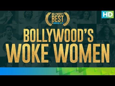 Best of Bollywood on Eros Now - Woke Women   #WeAreSoOTT