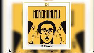 Ibraah - Hayakuhusu (Official Audio)