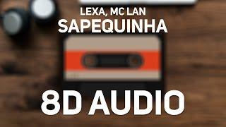 Lexa, MC Lan   Sapequinha (8D Audio)