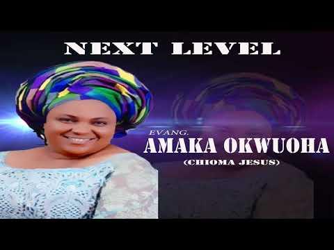 Evang. Amaka Okwuoha - Next Level  (Official Audio)