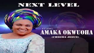 Evang. Amaka Okwuoha   Next Level  (Official Audio)