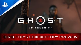 Ghost of Tsushima - Director's Commentary Preview   PS4