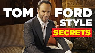 Why Is Tom Ford So Stylish?  13 Style Secrets To Steal!