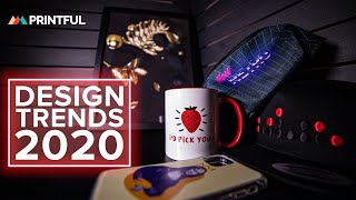TOP 5 Design Trends For 2020: Printful Print-On-Demand