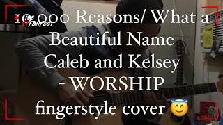 10,000 Reasons / What a Beautiful Name - Caleb and Kelsey