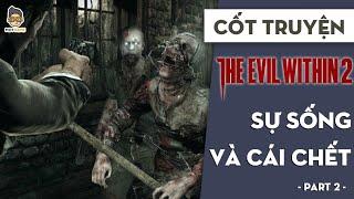 [Cốt Truyện] The Evil Within 2  - Sự Sống và Cái Chết Part 2