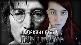 El TERRIBLE CASO De JOHN LENNON | Nekane Flisflisher