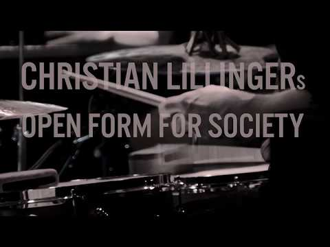 Christian Lillinger - Open Form For Society LIVE (official) online metal music video by CHRISTIAN LILLINGER