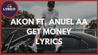 Akon Ft. Anuel AA - GET MONEY (Lyrics) 🎵 Lyrico TV