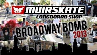 Broadway Bomb 2013 | MuirSkate Longboard Shop