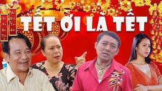 Hài Tết 2018 | Tết Ơi Là Tết 1 - Tập 2 | Phim Hài Tết Chiến Thắng, Quang Tèo, Quốc Anh Mới Nhất