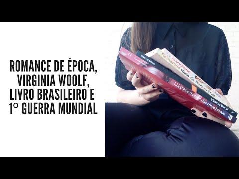 Romance de época, Virginia Woolf, livro brasileiro e mais! (Leitura todo dia 153 e 154)