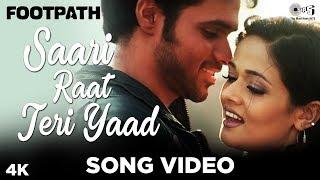 Saari Raat Teri Yaad Song Video - Footpath   Emraan Hashmi   Alka Yagnik & Udit Narayan