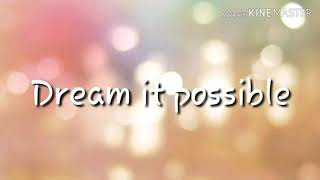 Dream it possible  Lyrics  