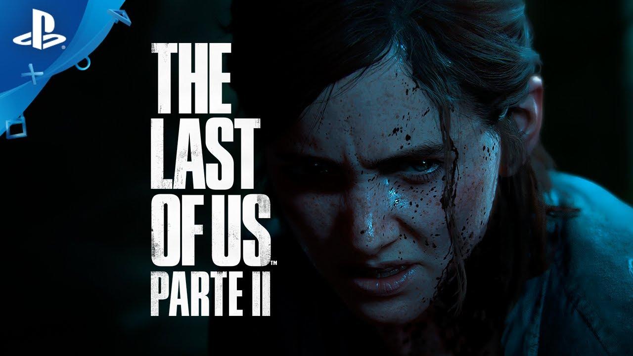 Descubre el tráiler de lanzamiento de The Last of Us Parte II