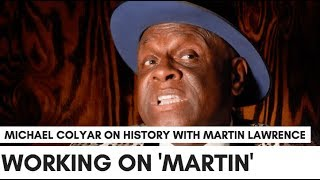 Michael Colyar Gives Real Backstory How Martin Lawrence Blew Up, Talks Role On 'Martin'