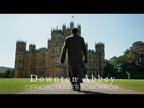 DOWNTON ABBEY - Official Trailer Tomorrow [HD] - In Theaters September 20