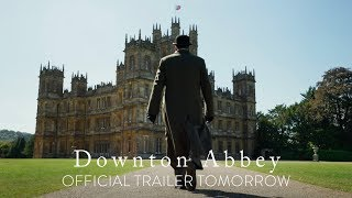Downton Abbey Film - Trailer Officiel Demain