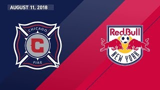 HIGHLIGHTS: Chicago Fire vs. New York Red Bulls   August 11, 2018