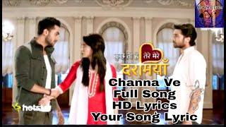 Kuch Toh Hai Tere Mere Darmiyaan|| Channa Ve||HD Lyrics