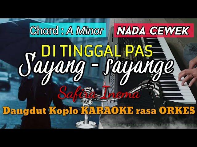 DI TINGGAL PAS SAYANG SAYANGE - Safira Inema Versi Dangdut Koplo KARAOKE rasa ORKES Yamaha PSR S970