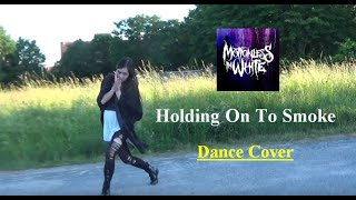 Motionless In White   'Holding On To Smoke'   Dance COVERChoreographyImprovisation (1)