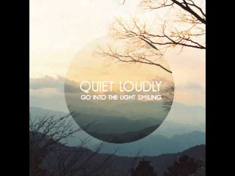 Quiet Loudly - You Were The Leaves