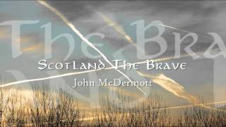 "John McDermott - Scotland The Brave (""Songs of the Isles"" version)"