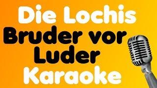 Die Lochis   Bruder Vor Luder   Karaoke