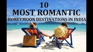 Top 10 Most Romantic Honeymoon Destinations In India 2020 | Top 10 Honeymoon Places In INDIA In 2020