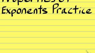 Properties of Exponents PRACTICE PROBLEMS