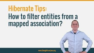 Hibernate Tip: How To Filter Entities From A Mapped Association?