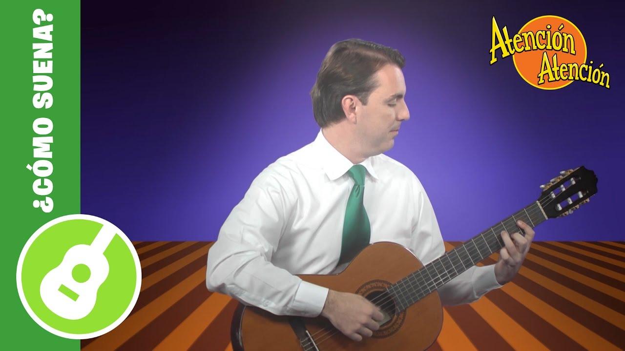 ¿Como Suena? La guitarra clásica - Atención Atención